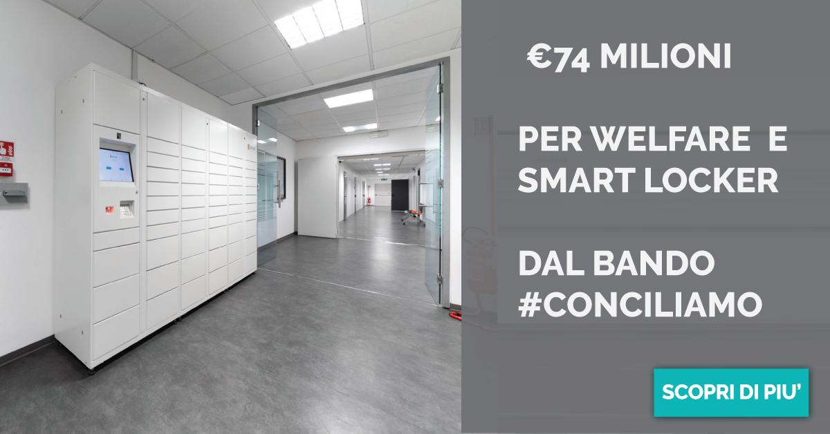 Riaperto il bando #Conciliamo - 74 milioni per Welfare aziendale e Smart Locker.